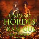 The Undead Hordes of Kan-Gul Audiobook