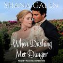 When Dashing Met Danger Audiobook