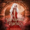 Shadow and Thorn Audiobook