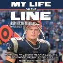 My Life On The Line: How the NFL Damn Near Killed Me, and Ended Up Saving My Life, Cyd Zeigler, Ryan O'callaghan