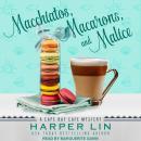 Macchiatos, Macarons, and Malice Audiobook