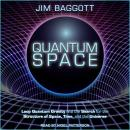 Quantum Space: Loop Quantum Gravity and the Search for the Structure of Space, Time, and the Univers Audiobook