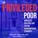 The Privileged Poor: How Elite Colleges Are Failing Disadvantaged Students Audiobook