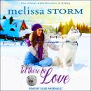 Let There Be Love, Melissa Storm