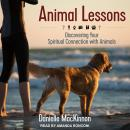 Animal Lessons: Discovering Your Spiritual Connection with Animals Audiobook