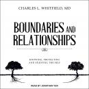 Boundaries and Relationships: Knowing, Protecting and Enjoying the Self, Charles L. Whitfield Md