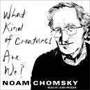 What Kind of Creatures Are We? Audiobook