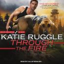 Through the Fire, Katie Ruggle