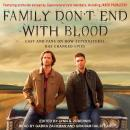 Family Don't End with Blood: Cast and Fans on How Supernatural Has Changed Lives Audiobook