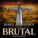 BRUTAL: An Epic Grimdark Fantasy Audiobook