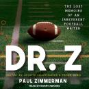 Dr. Z: The Lost Memoirs of an Irreverent Football Writer Audiobook