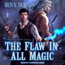 Flaw in All Magic, Ben S. Dobson