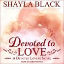 Devoted to Love, Shayla Black