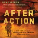 After Action: The True Story of a Cobra Pilot's Journey Audiobook