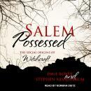 Salem Possessed: The Social Origins of Witchcraft Audiobook