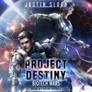 Project Destiny: Biotech Wars Audiobook
