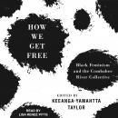 How We Get Free: Black Feminism and the Combahee River Collective,