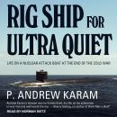 Rig Ship for Ultra Quiet Audiobook