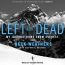 Left for Dead: My Journey Home from Everest, Beck Weathers