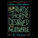 How Rory Thorne Destroyed the Multiverse Audiobook