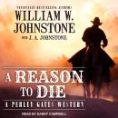 Reason to Die, William W. Johnstone