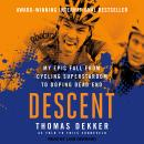 Descent: My Epic Fall from Cycling Superstardom to Doping Dead End Audiobook