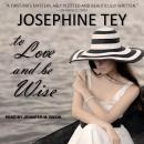 To Love and Be Wise Audiobook