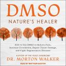 DMSO: Nature's Healer Audiobook