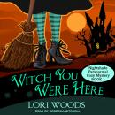 Witch You Were Here Audiobook