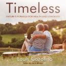 Timeless: Nature's Formula for Health and Longevity Audiobook