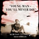 'Young Man - You'll Never Die' Audiobook