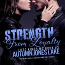 Strength From Loyalty, Autumn Jones Lake