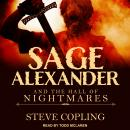 Sage Alexander and the Hall of Nightmares Audiobook