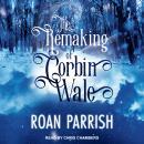 Remaking of Corbin Wale Audiobook