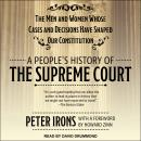 A People's History of the Supreme Court: The Men and Women Whose Cases and Decisions Have Shaped Our Audiobook