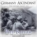 Germany Ascendant: The Eastern Front 1915, Prit Buttar