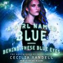 Girl Named Blue & Behind These Blue Eyes, Cecilia Randell