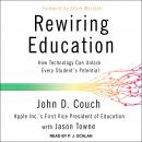 Rewiring Education: How Technology Can Unlock Every Student's Potential Audiobook