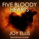 Five Bloody Hearts Audiobook