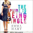 Upside to Being Single, Emma Hart