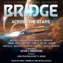 Bridge Across the Stars: A Sci-Fi Bridge Original Anthology Audiobook