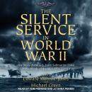 Silent Service in World War II: The Story of the U.S. Navy Submarine Force in the Words of the Men Who Lived It, Edward Monroe-Jones, Michael Green