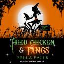 Fried Chicken & Fangs Audiobook