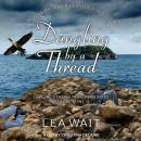 Dangling by a Thread Audiobook