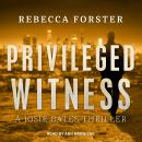 Privileged Witness: A Josie Bates Thriller Audiobook