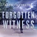 Forgotten Witness: A Josie Bates Thriller Audiobook