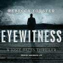 Eyewitness: A Josie Bates Thriller Audiobook