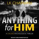 Anything for Him, L.K. Chapman