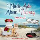 Much Ado About Nutmeg, Sarah Fox