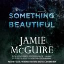 Something Beautiful: A Novella Audiobook